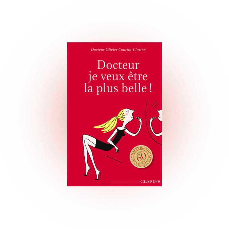 «Доктор, я хочу быть самой красивой!», Оливье Куртен-Кларанс, изд. Clarins